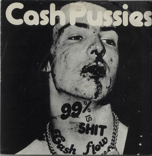 """Cash Pussies 99% Is Shit 7"""" vinyl single (7 inch record) UK I-507IS443295"""