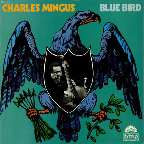 Charles Mingus Blue Bird vinyl LP album (LP record) French CA8LPBL468331