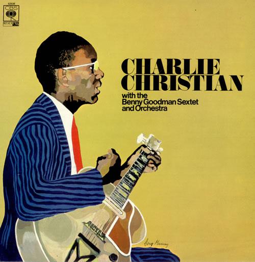 Charlie Christian Charlie Christian With The Benny Goodman Sextet & Orchestra vinyl LP album (LP record) UK CIXLPCH494036