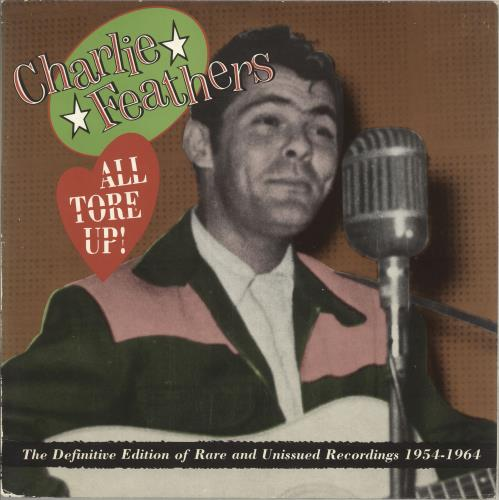 Charlie Feathers All Tore Up! The Definitive Edition Of Rare And Unissued Recordings 1954-1964 vinyl LP album (LP record) UK 8CFLPAL712500
