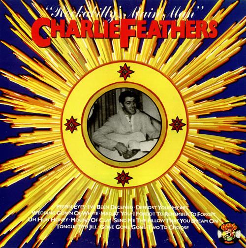 Charlie Feathers Rockabilly's Main Man vinyl LP album (LP record) UK 8CFLPRO494836