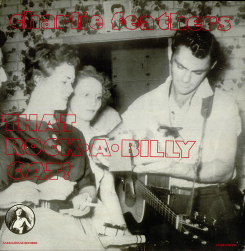 Charlie Feathers That Rock-A-Billy Cat! vinyl LP album (LP record) US 8CFLPTH546249