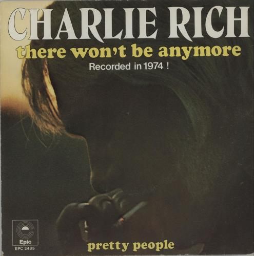 "Charlie Rich There Won't Be Anymore 7"" vinyl single (7 inch record) Dutch CB307TH656837"