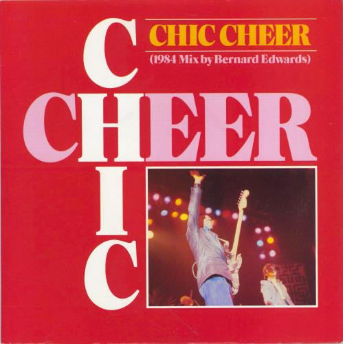 "Chic Chic Cheer (1984 Mix By Bernard Edwards) 7"" vinyl single (7 inch record) UK CHC07CH773833"