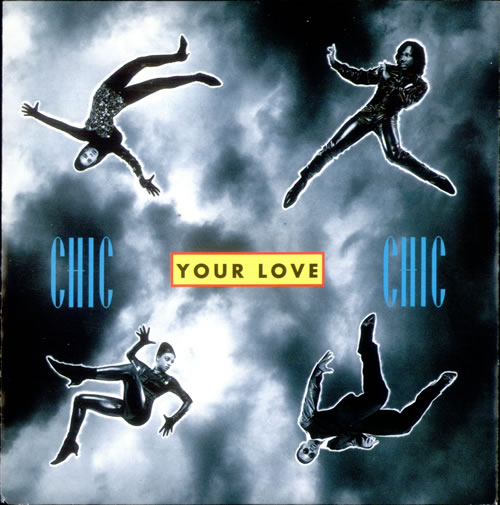 "Chic Your Love 7"" vinyl single (7 inch record) UK CHC07YO525511"