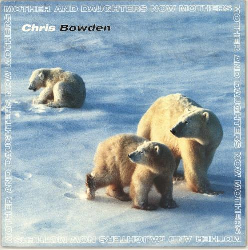 """Chris Bowden Mother And Daughters Now Mothers 12"""" vinyl single (12 inch record / Maxi-single) UK Z8R12MO725537"""