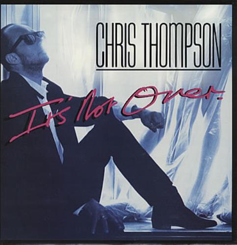 "Chris Thompson It's Not Over 12"" vinyl single (12 inch record / Maxi-single) UK CT112IT302485"