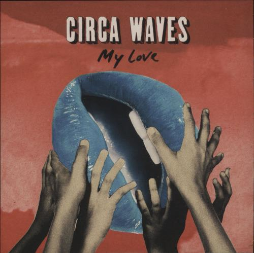 "Circa Waves My Love - Pink Vinyl 7"" vinyl single (7 inch record) UK G8U07MY680498"