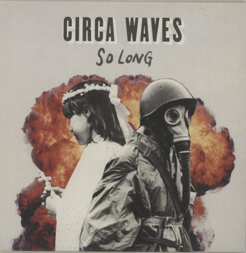 "Circa Waves So Long - Red Vinyl 7"" vinyl single (7 inch record) UK G8U07SO680596"