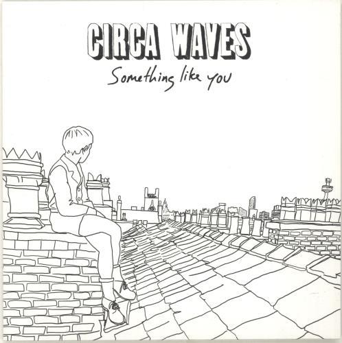 """Circa Waves Something Like You - RSD16 - White Vinyl + Sealed 7"""" vinyl single (7 inch record) UK G8U07SO690725"""