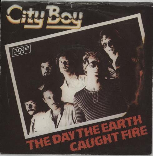 "City Boy The Day The Earth Caught Fire 7"" vinyl single (7 inch record) UK CTB07TH662139"
