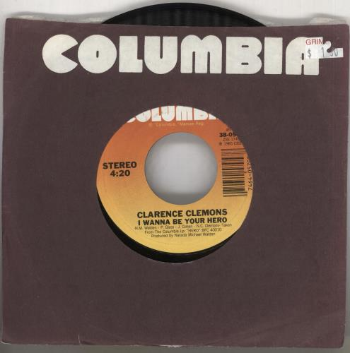 "Clarence Clemons I Wanna Be Your Hero 7"" vinyl single (7 inch record) US CM307IW741040"