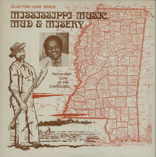 Clayton Love Sings Mississippi Music, Mud & Misery vinyl LP album (LP record) US C9KLPSI606466