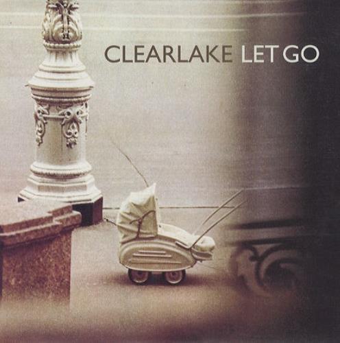 "Clearlake Let Go 7"" vinyl single (7 inch record) UK CLR07LE246643"