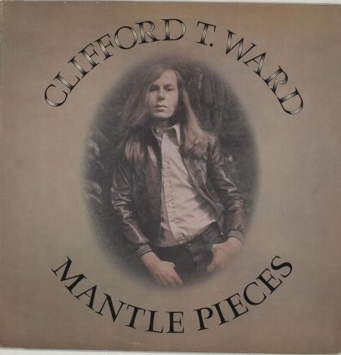 Clifford T. Ward Mantle Pieces + Lyric Insert vinyl LP album (LP record) UK CTWLPMA579817
