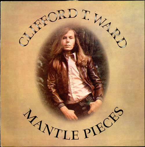 Clifford T. Ward Mantle Pieces vinyl LP album (LP record) UK CTWLPMA499014