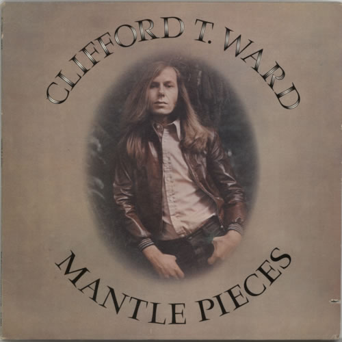 Clifford T. Ward Mantle Pieces vinyl LP album (LP record) US CTWLPMA610274