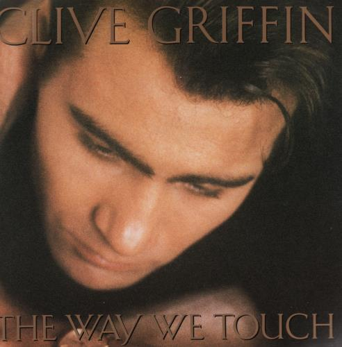 """Clive Griffin The Way We Touch 7"""" vinyl single (7 inch record) UK CGR07TH643944"""