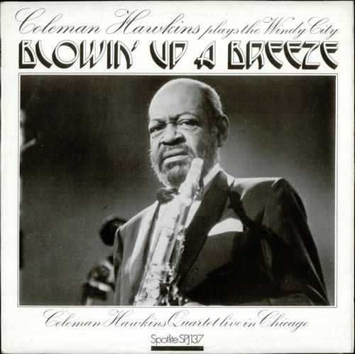 Coleman Hawkins Blowin' Up A Breeze vinyl LP album (LP record) UK CH3LPBL529144