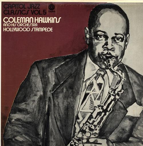 Coleman Hawkins Capitol Jazz Classics Vol. 5 - Hollywood Stampede vinyl LP album (LP record) US CH3LPCA555991