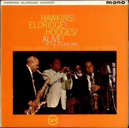 Coleman Hawkins Hawkins! Eldridge! Hodges! - Alive! At The Village Gate! vinyl LP album (LP record) UK CH3LPHA535100