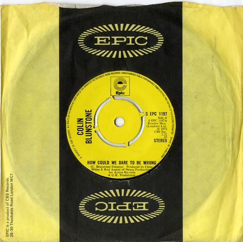 """Colin Blunstone How Could We Dare To Be Wrong 7"""" vinyl single (7 inch record) UK BLN07HO603301"""