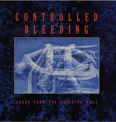 """Controlled Bleeding Songs From The Grinding Wall 12"""" vinyl single (12 inch record / Maxi-single) UK CD912SO349686"""