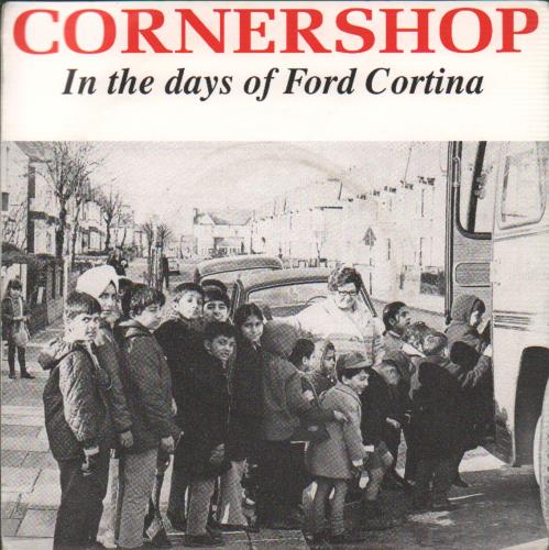 """Cornershop In The Days Of Ford Cortina 7"""" vinyl single (7 inch record) UK CNP07IN654876"""