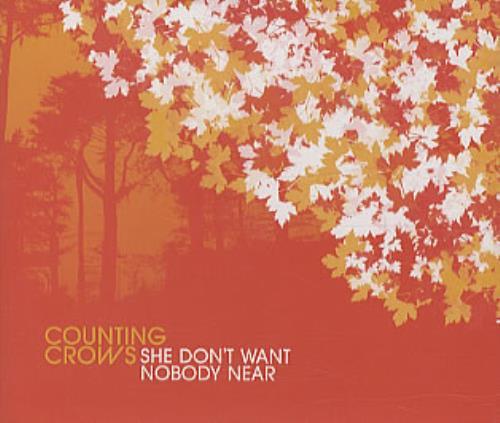"Counting Crows She Don't Want Nobody Near CD single (CD5 / 5"") UK CNTC5SH324084"