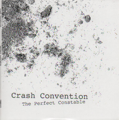 """Crash Convention The Perfect Constable 7"""" vinyl single (7 inch record) UK H1A07TH636153"""