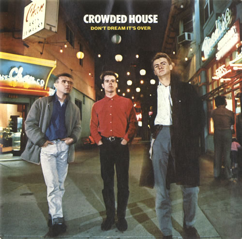 """Crowded House Don't Dream It's Over 7"""" vinyl single (7 inch record) UK CRD07DO07544"""