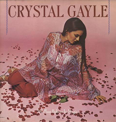 Crystal Gayle We Must Believe In Magic vinyl LP album (LP record) UK CGYLPWE231434