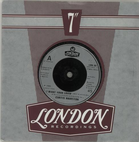 "Curtis Hairston I Want Your Lovin' 7"" vinyl single (7 inch record) UK C9S07IW559912"