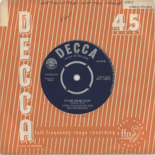 """Cyril Stapleton It's Not For Me To Say 7"""" vinyl single (7 inch record) UK CS607IT730956"""
