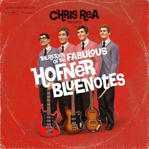Chris Rea The Return Of The Fabulous Hofner Blue Notes