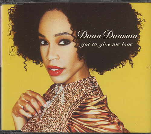 "Dana Dawson Got To Give Me Love CD single (CD5 / 5"") UK DAWC5GO282360"