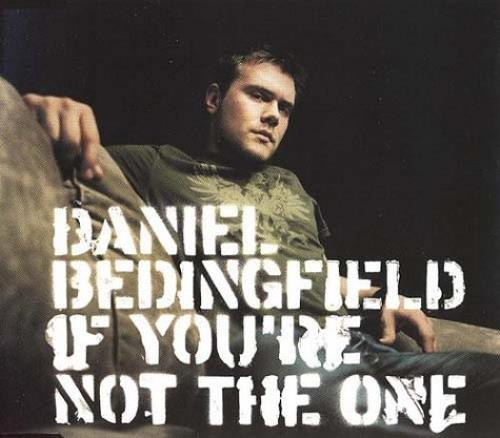 "Daniel Bedingfield If You're Not The One CD single (CD5 / 5"") UK DBEC5IF226986"