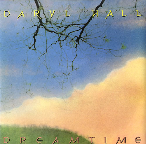"Daryl Hall Dreamtime 7"" vinyl single (7 inch record) UK DRL07DR590104"