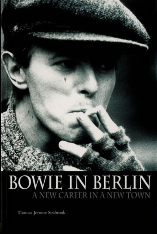 David Bowie Bowie In Berlin: A New Career In A New Town book UK BOWBKBO579394