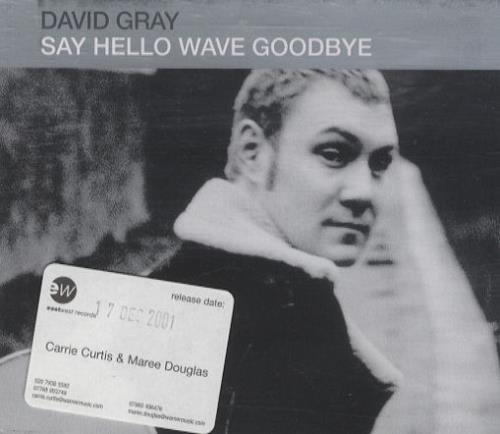 """David Gray Say Hello Wave Goodbye CD single (CD5 / 5"""") UK DGRC5SA204867"""