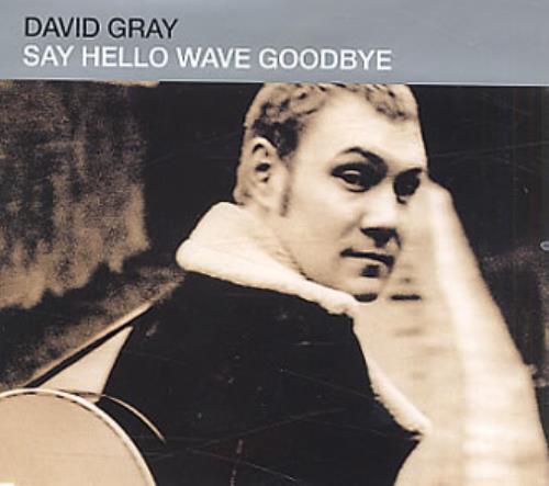 """David Gray Say Hello Wave Goodbye CD single (CD5 / 5"""") UK DGRC5SA333939"""