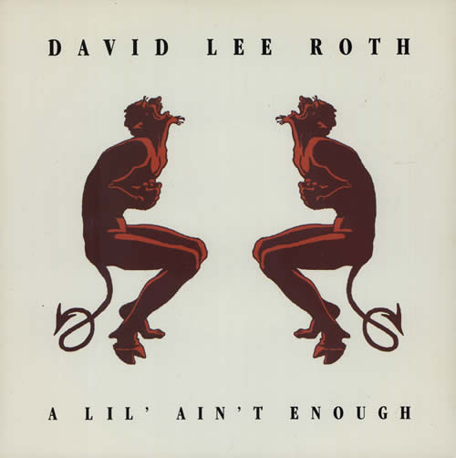 "David Lee Roth A Lil' Ain't Enough 7"" vinyl single (7 inch record) UK DLR07AL584320"