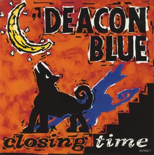 "Deacon Blue Closing Time 7"" vinyl single (7 inch record) UK DBL07CL35800"