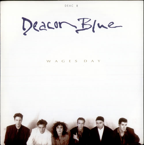 """Deacon Blue Wages Day 7"""" vinyl single (7 inch record) UK DBL07WA110087"""