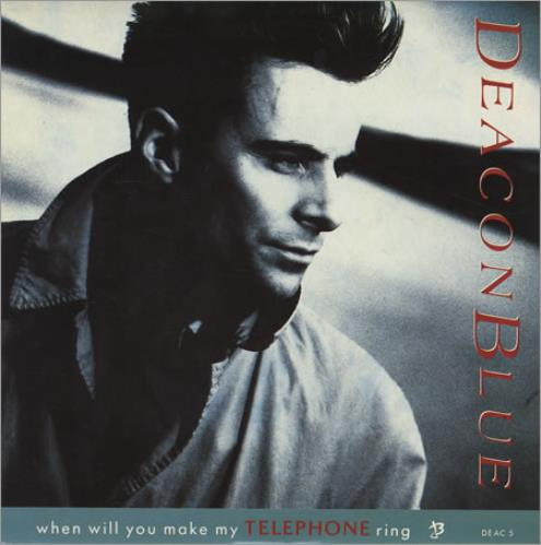 """Deacon Blue When Will You Make My Telephone Ring? 7"""" vinyl single (7 inch record) UK DBL07WH07244"""
