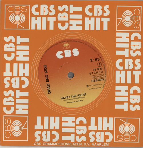"Dead End Kids Have I The Right 7"" vinyl single (7 inch record) Dutch DE507HA573918"