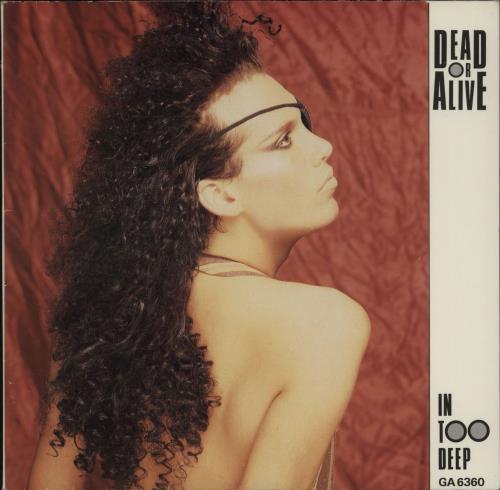 "Dead Or Alive In Too Deep 7"" vinyl single (7 inch record) UK DOA07IN16235"