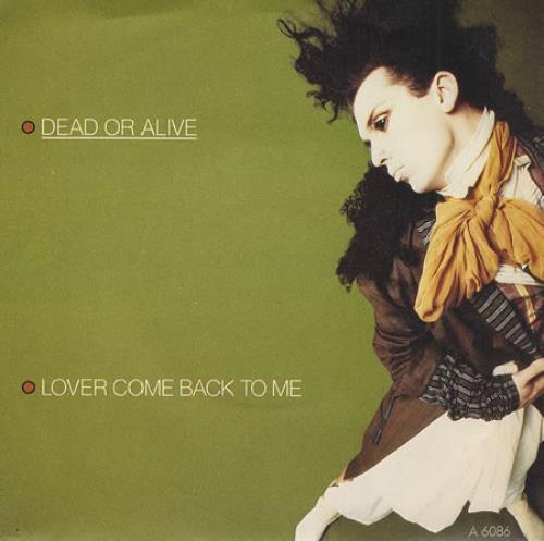 "Dead Or Alive Lover Come Back To Me 7"" vinyl single (7 inch record) UK DOA07LO34275"