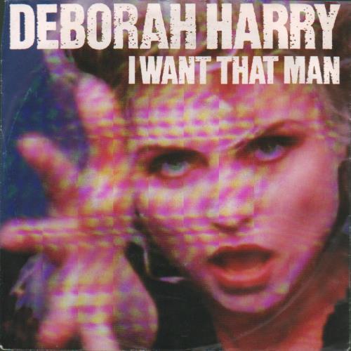 "Debbie Harry I Want That Man - Paper Labels 7"" vinyl single (7 inch record) UK DEB07IW677080"