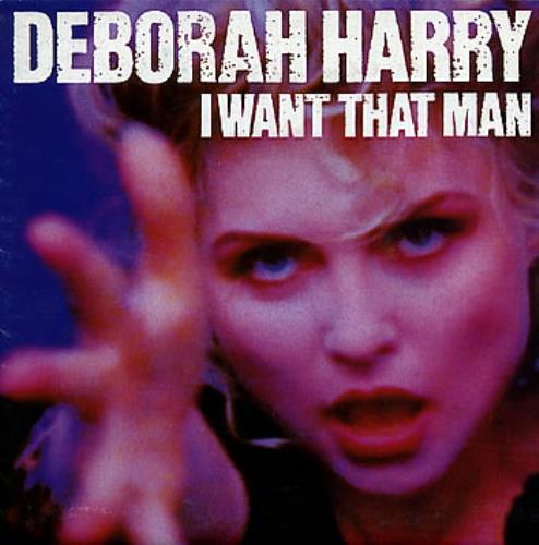 "Debbie Harry I Want That Man 7"" vinyl single (7 inch record) UK DEB07IW18481"
